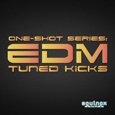 One-Shot Series: EDM Tuned Kicks