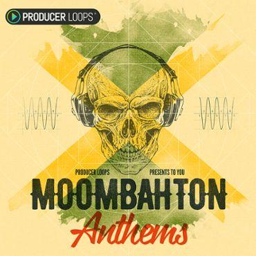 Moombahton Anthems