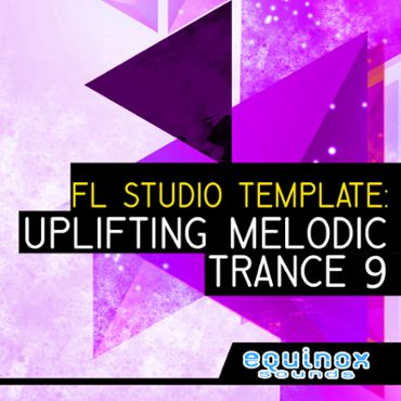 FL Studio Template: Uplifting Melodic Trance 9