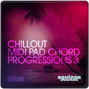 Chillout MIDI Pad Chord Progressions 3