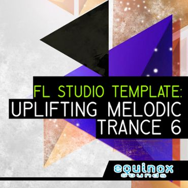 FL Studio Template: Uplifting Melodic Trance 6