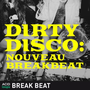 Dirty Disco - Nouveau Breakbeat