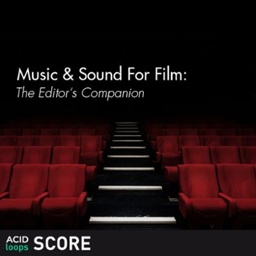 Music & Sound For Film - The Editor's Companion