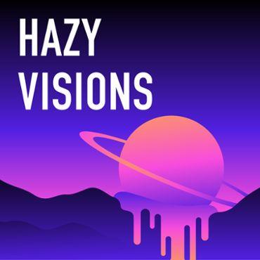 Hazy Visions