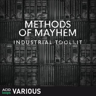 Methods of Mayhem - Industrial Toolkit
