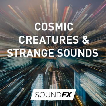 Cosmic Creatures & Strange Sounds