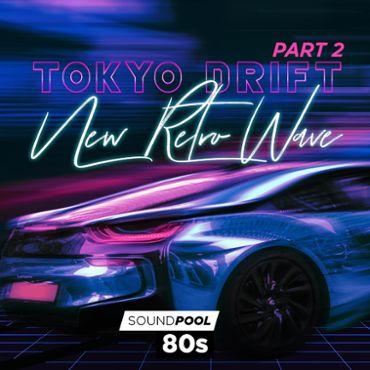 Tokyo Drift - New Retro Wave - Part 2