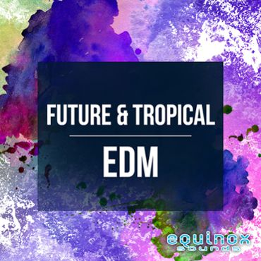 Future & Tropical EDM