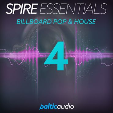 Spire Essentials Vol 4: Billboard Pop & House