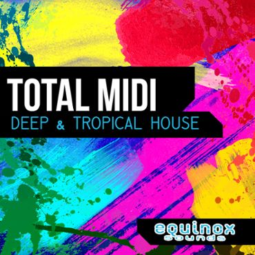 Total MIDI: Deep & Tropical House