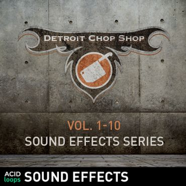 The Detroit Chop Shop Sound Effects Series - Vol. 01 - 10