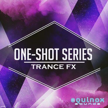 One-Shot Series: Trance FX