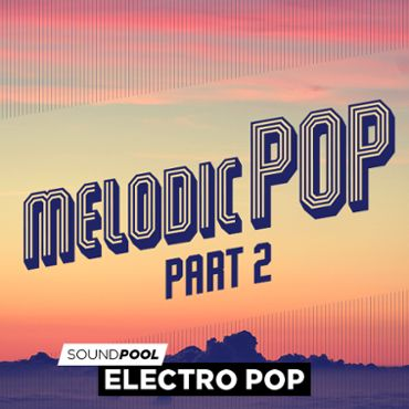 Electro Pop - Melodic Pop - Part 2