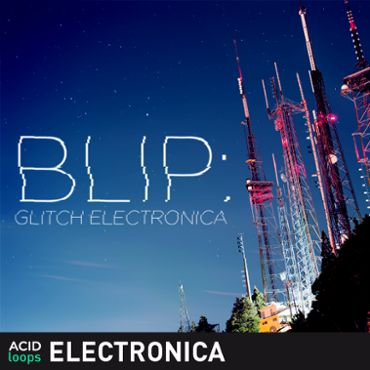 Blip - Glitch Electronica
