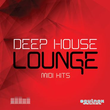 Deep House Lounge MIDI Kits