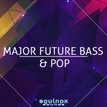Major Future Bass & Pop