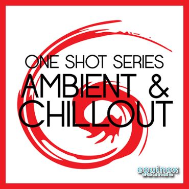 One-Shot Series: Ambient & Chillout