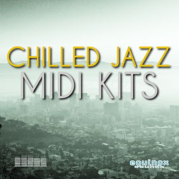 Chilled Jazz MIDI Kits