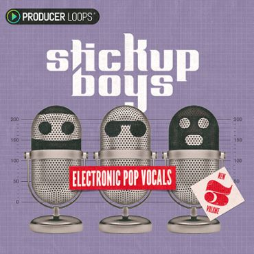 Stick Up Boys: Electronic Pop Vocals Vol 3
