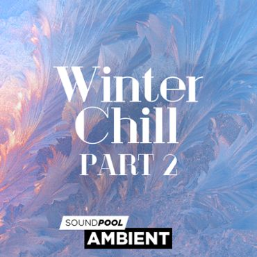 Ambient - Winter Chill - Part 2