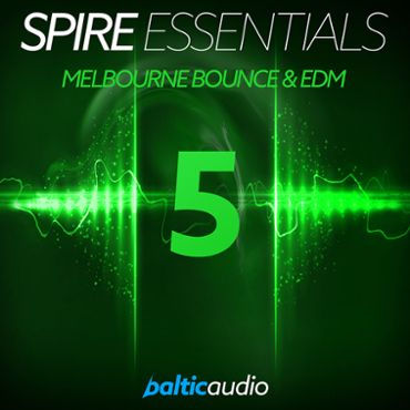 Spire Essentials Vol 5: Melbourne Bounce & EDM