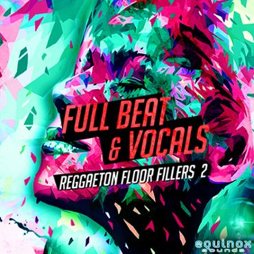 Full Beat & Vocals: Reggaeton Floor Fillers 2