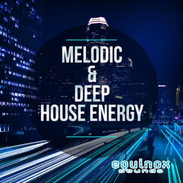 Melodic & Deep House Energy