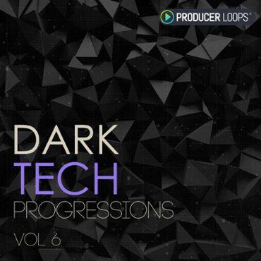 Dark Tech Progressions Vol 6