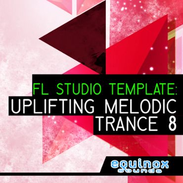 FL Studio Template: Uplifting Melodic Trance 8