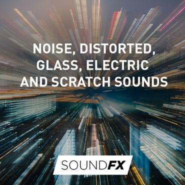Noise, Distorted, Glass, Electric and Scratch Sounds