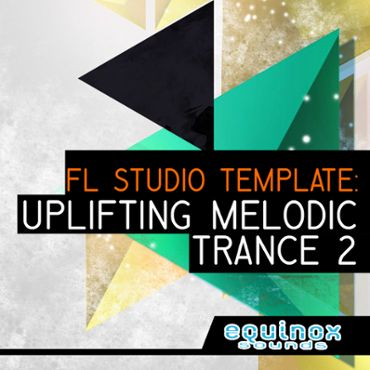 FL Studio Template: Uplifting Melodic Trance 2