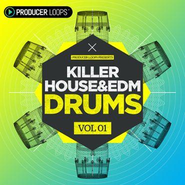 Killer House & EDM Drums Vol 1
