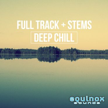 Full Track And Stems: Deep Chill