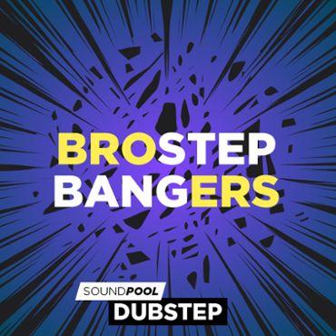 Brostep Bangers