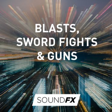 Blasts, Sword Fights & Guns