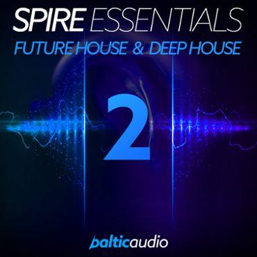 Spire Essentials Vol 2: Future House & Deep House