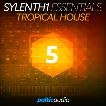 Sylenth1 Essentials Vol 5: Tropical House