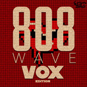 808 Wave: Vox Edition