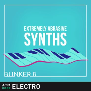 Bunker 8 - Extremely Abrasive Synths