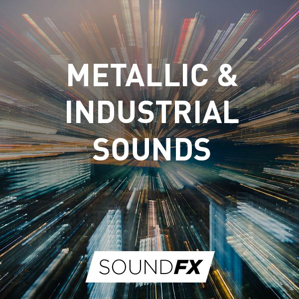 Metallic & Industrial Sounds