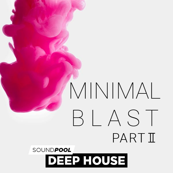 Deep House - Minimal Blast - Part 2