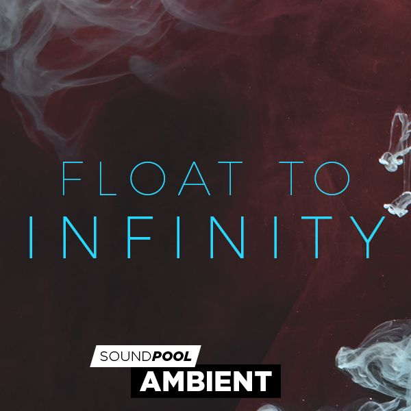 Ambient - Float to Infinity