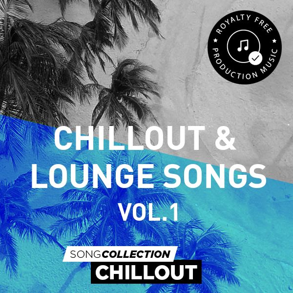 Chillout & Lounge Songs Vol. 1 - Royalty Free Production Music