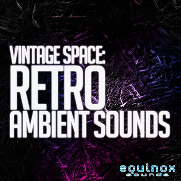 Vintage Space: Retro Ambient Sounds
