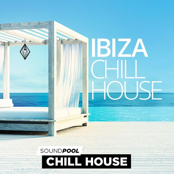 Chill House - Ibiza Chill House - Part 1