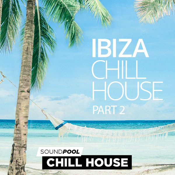 Chill House - Ibiza Chill House - Part 2