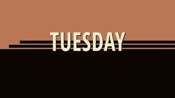 Tuesday