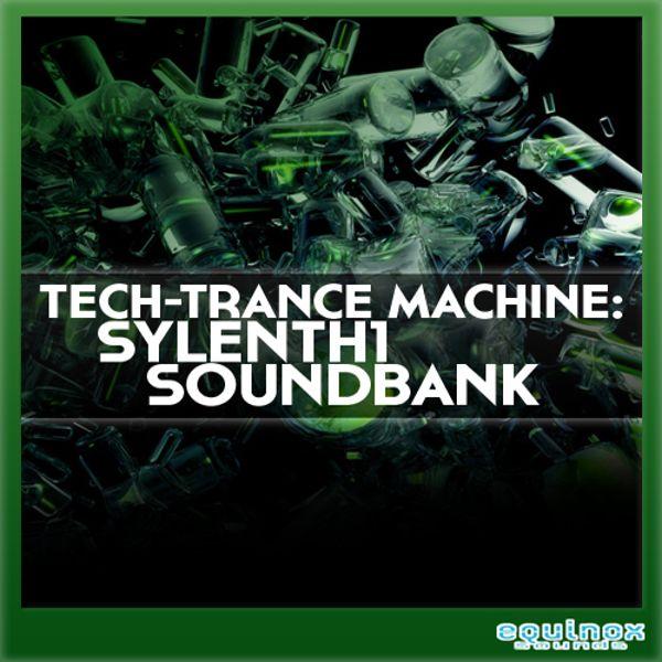 Tech Trance Machine: Sylenth1 Soundbank