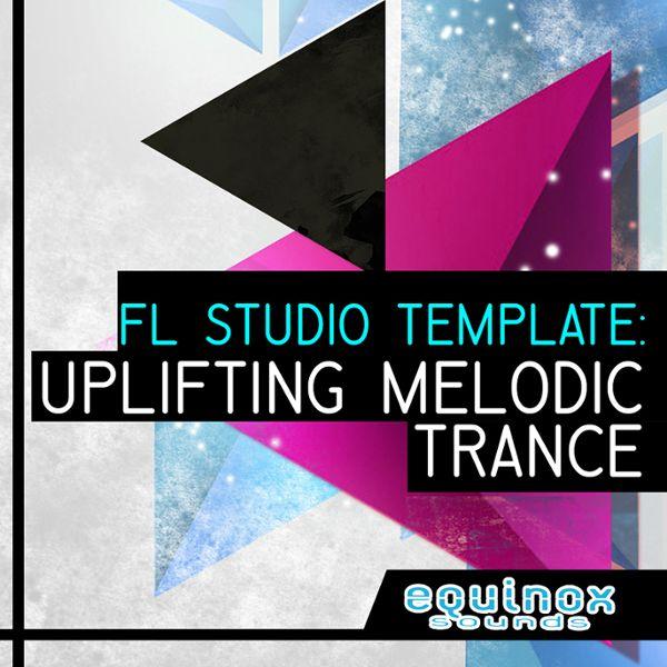 FL Studio Template: Uplifting Melodic Trance