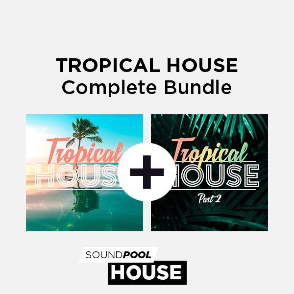 Tropical House - Complete Bundle